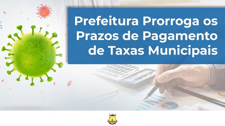 Prefeitura prorroga prazos de pagamento  de taxas municipais